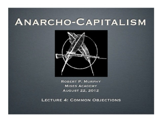 Anarcho-Capitalism, Lecture 4 with Robert Murphy - MIses Academy