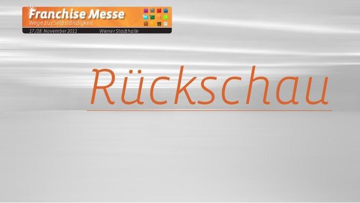 Franchise MesseWege zur Selbständigkeit17./18. November 2011      Wiener Stadthalle                        Rückschau