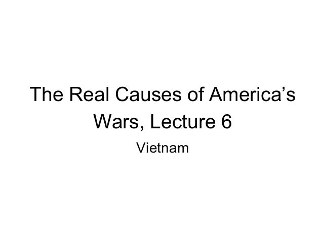 The Real Causes of America's Wars, Lecture 6 Vietnam