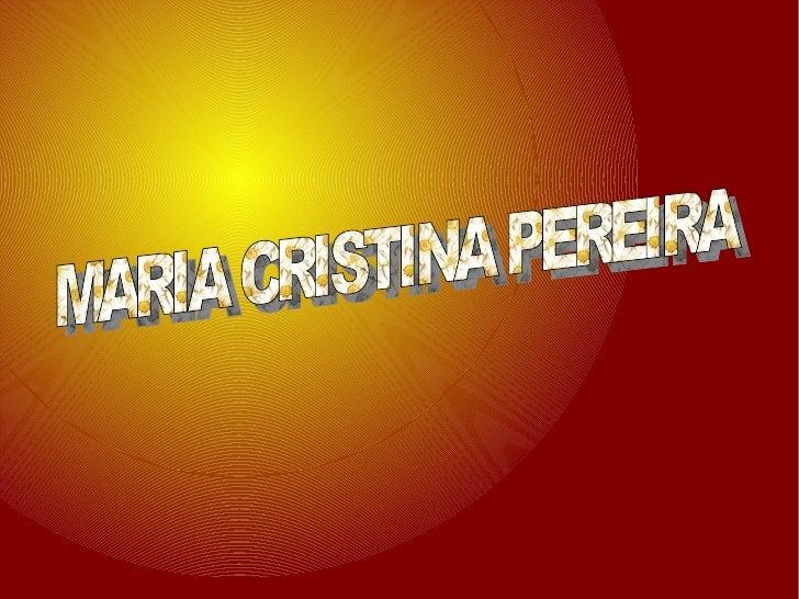 MARIA CRISTINA PEREIRA