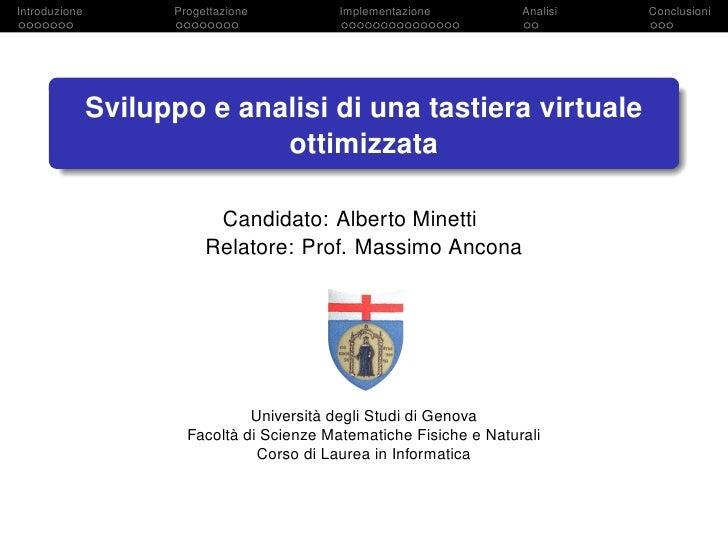 Development and analysis of a virtual keyboard optimized (Italian)
