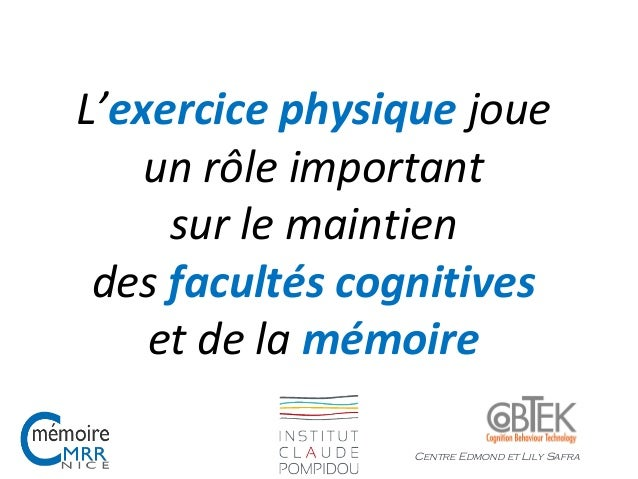L'exercice physique joue un rôle important sur le maintien des facultés cognitives et de la mémoire Centre Edmond et Lily ...