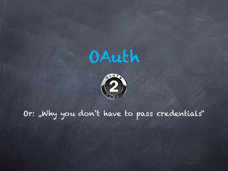 "OAuthOr: ""Why you don't have to pass credentials"""