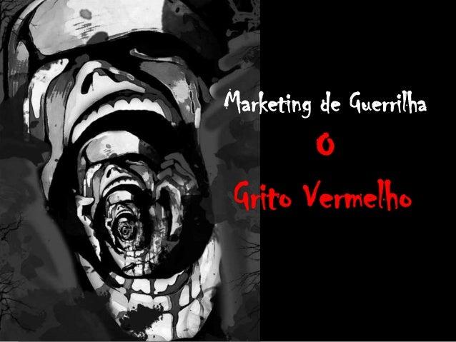 Marketing de Guerrilha O Grito Vermelho