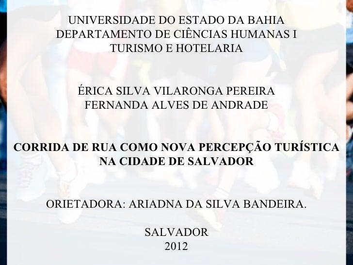UNIVERSIDADE DO ESTADO DA BAHIA     DEPARTAMENTO DE CIÊNCIAS HUMANAS I             TURISMO E HOTELARIA        ÉRICA SILVA ...