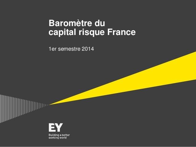 Baromètre du capital risque France 1er semestre 2014