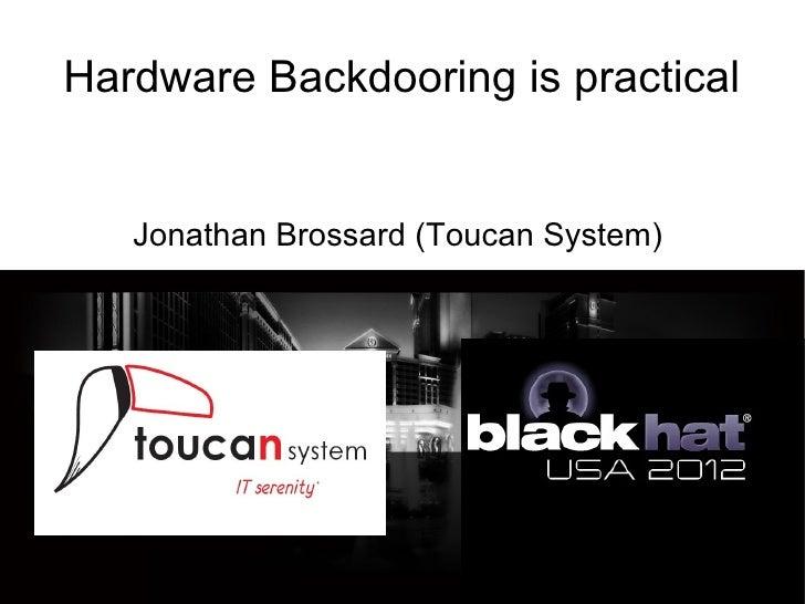 Hardware Backdooring is practical   Jonathan Brossard (Toucan System)