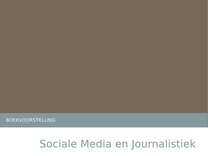 BOEKVOORSTELLING          Sociale Media en Journalistiek
