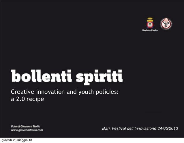 bollenti spiriti - Creative innovatione and youth policies: a 2.0 recipe - Marco Costantino