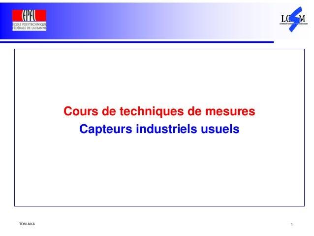 TDM AKA 1 Cours de techniques de mesures Capteurs industriels usuels