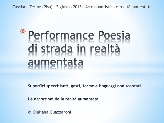 Superfici specchianti, gesti, forme e linguaggi non scontati Le narrazioni della realtà aumentata di Giuliana Guazzaroni *...