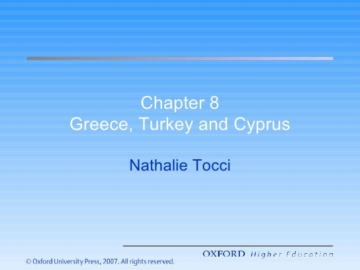 Chapter 8 Greece, Turkey and Cyprus Nathalie Tocci