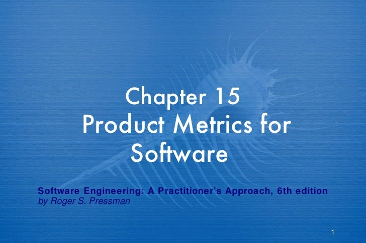 Chapter 15   Product Metrics for Software   Software Engineering: A Practitioner's Approach, 6th edition by Roger S. Press...