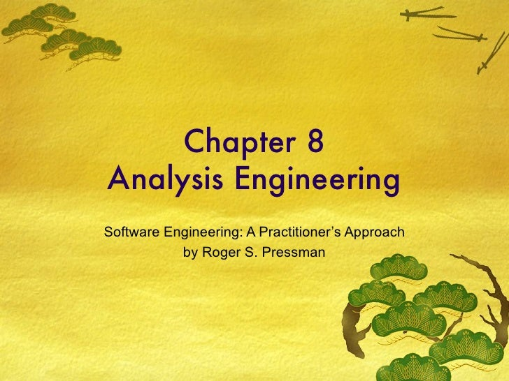 Chapter 8 Analysis Engineering Software Engineering: A Practitioner's Approach by Roger S. Pressman