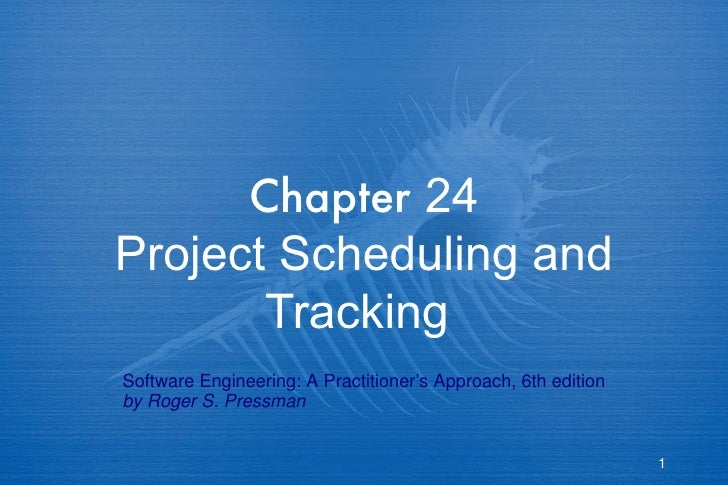 Chapter  24 Project Scheduling and Tracking   Software Engineering: A Practitioner's Approach, 6th edition by Roger S. Pre...