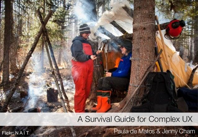 Flickr: N A I T Paula de Matos & Jenny Cham A Survival Guide for Complex UX