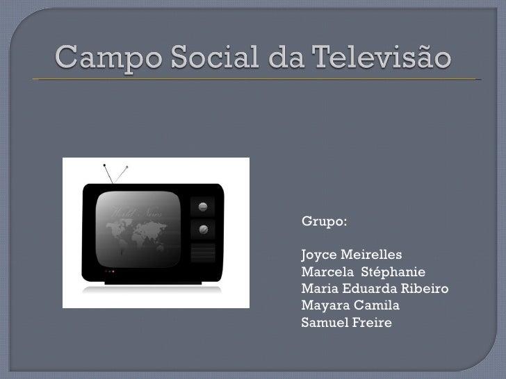 Grupo:Joyce MeirellesMarcela StéphanieMaria Eduarda RibeiroMayara CamilaSamuel Freire