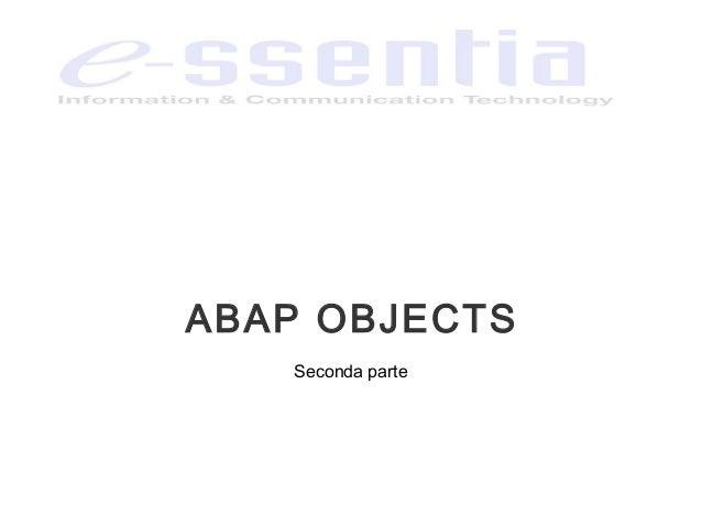 ABAP OBJECTS   Seconda parte
