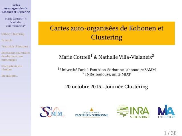Cartes auto-organisées de Kohonen et Clustering Marie Cottrell1 & Nathalie Villa-Vialaneix2 SOM et Clustering Exemple Prop...