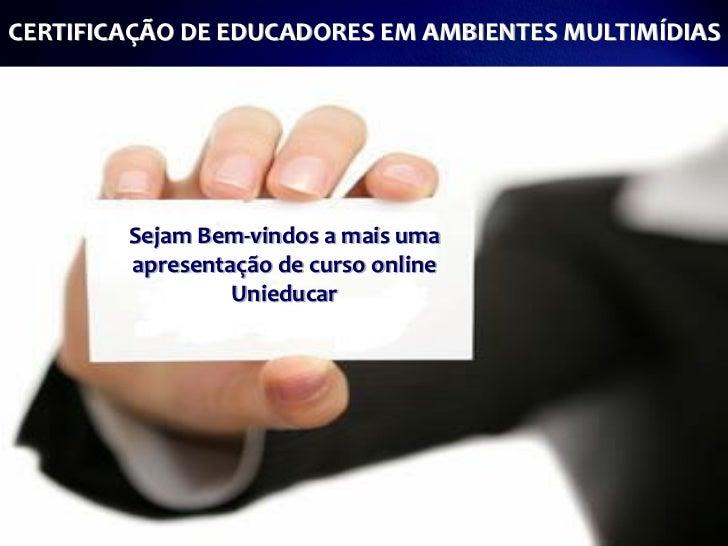 CERTIFICAÇÃO DE EDUCADORES EM AMBIENTES MULTIMÍDIAS                             Atenção a saúde infantil        Sejam Bem-...