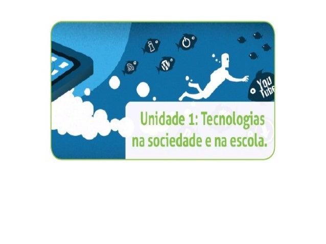 Slides de apresentação unid1  tecnologias na sociedade e na escola.