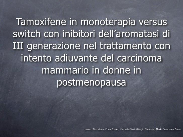 Tamoxifene in monoterapia versus switch con inibitori dell'aromatasi di III generazione nel trattamento con intento adiuvante del carcinoma mammario in donne in postmenopausa