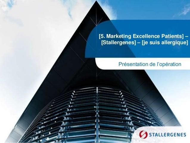 [5. Marketing Excellence Patients] – [Stallergenes] – [je suis allergique] Présentation de l'opération