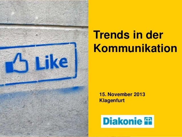 Trends in der Kommunikation  15. November 2013 Klagenfurt