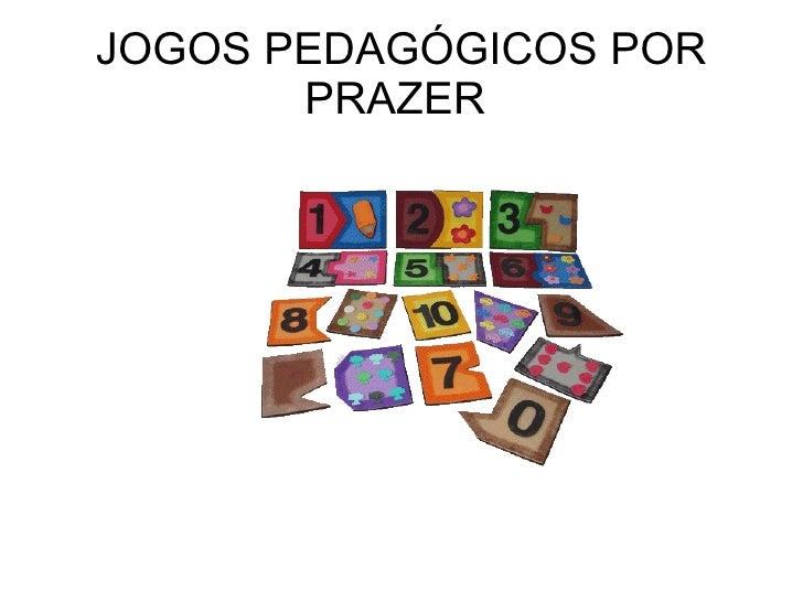JOGOS PEDAGÓGICOS POR PRAZER