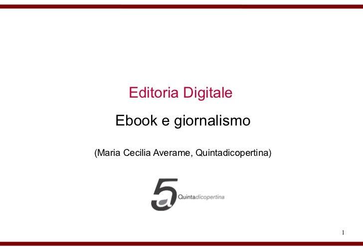 Editoria Digitale    Ebook e giornalismo(Maria Cecilia Averame, Quintadicopertina)                                        ...