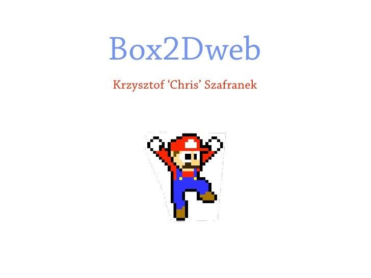 Box2DwebKrzysztof 'Chris' Szafranek