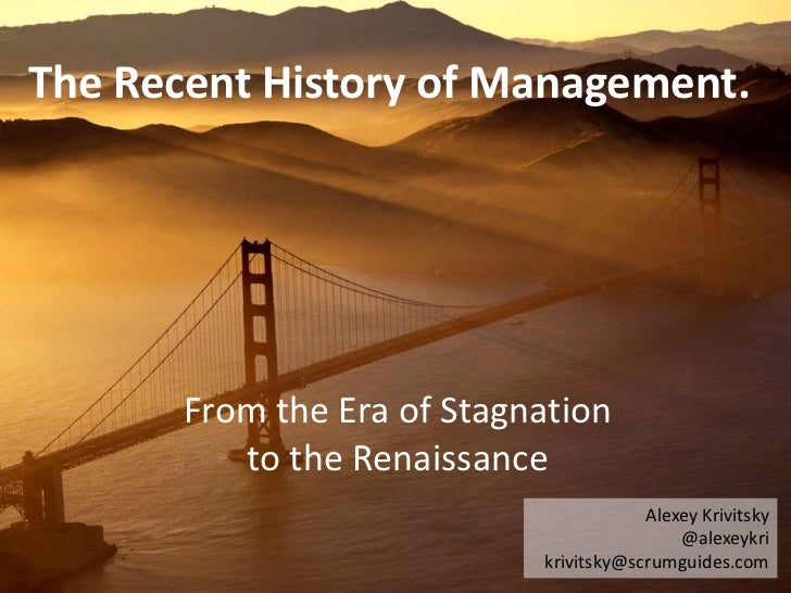 The Recent History of Management.       From the Era of Stagnation          to the Renaissance                            ...