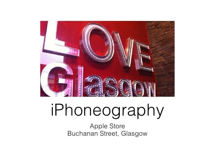 iPhoneography       Apple Store Buchanan Street, Glasgow