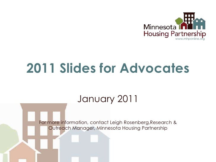 2011 Slides for Advocates<br />January 2011<br />For more information, contact Leigh Rosenberg,Research & Outreach Manager...