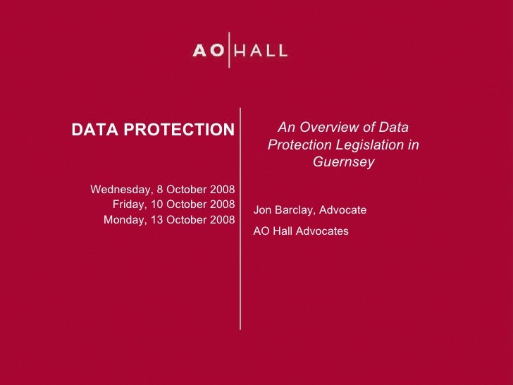 DATA PROTECTION                  An Overview of Data                                 Protection Legislation in            ...