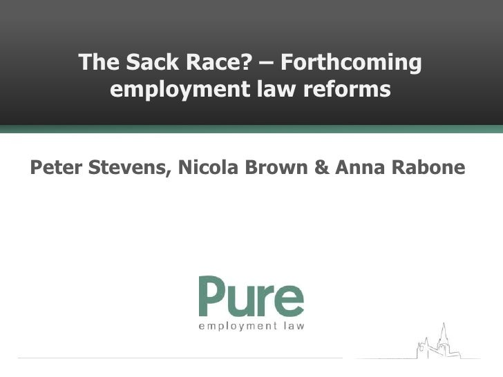 The Sack Race? – Forthcoming      employment law reformsPeter Stevens, Nicola Brown & Anna Rabone