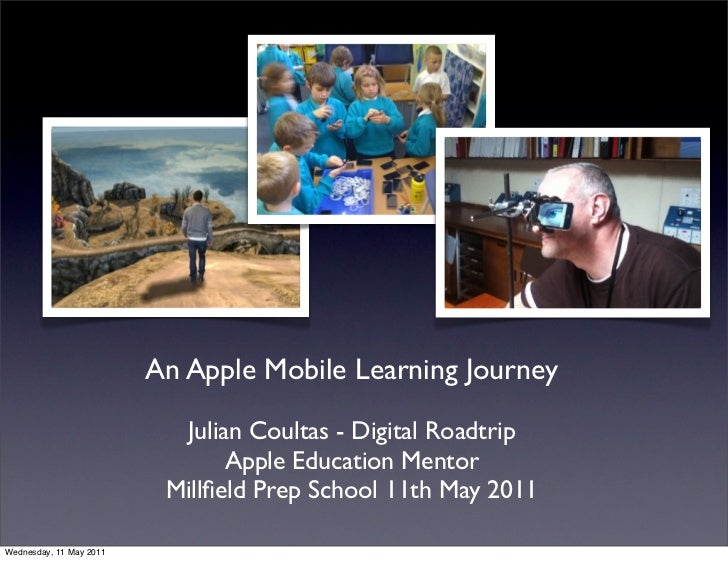 An Apple Mobile Learning Journey                           Julian Coultas - Digital Roadtrip                              ...