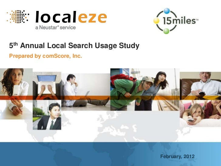 5th Annual Local Search Usage StudyPrepared by comScore, Inc.                                      February, 2012