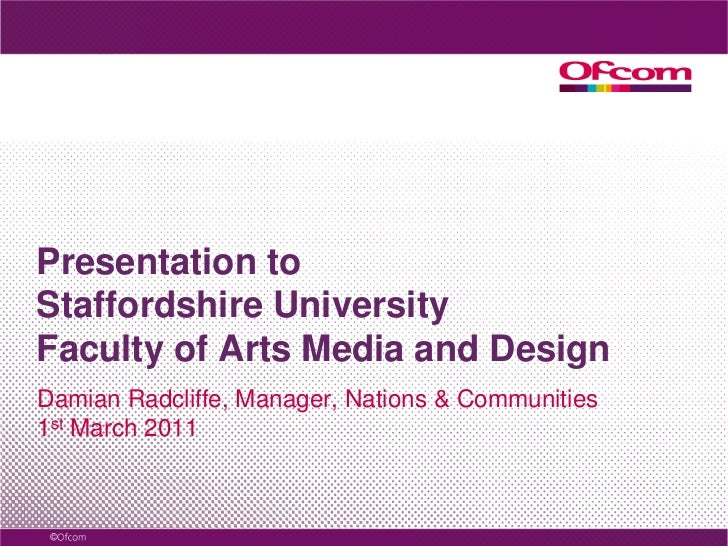 Presentation to Staffordshire University, Faculty of Arts Media and Design, March 2011