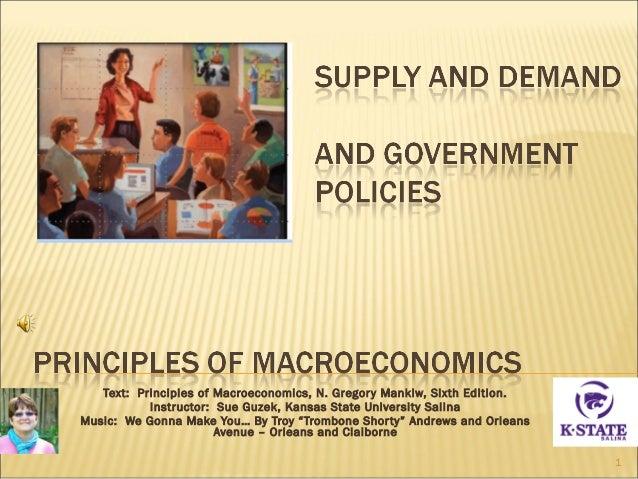 Text: Principles of Macroeconomics, N. Gregory Mankiw, Sixth Edition. Instructor: Sue Guzek, Kansas State University Salin...