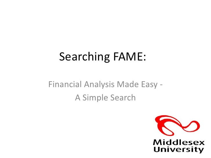 Searching FAME:<br />Financial Analysis Made Easy - <br />A Simple Search<br />
