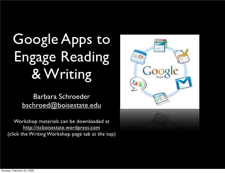 Google Apps to         Engage Reading           & Writing                   Barbara Schroeder                bschroed@bois...