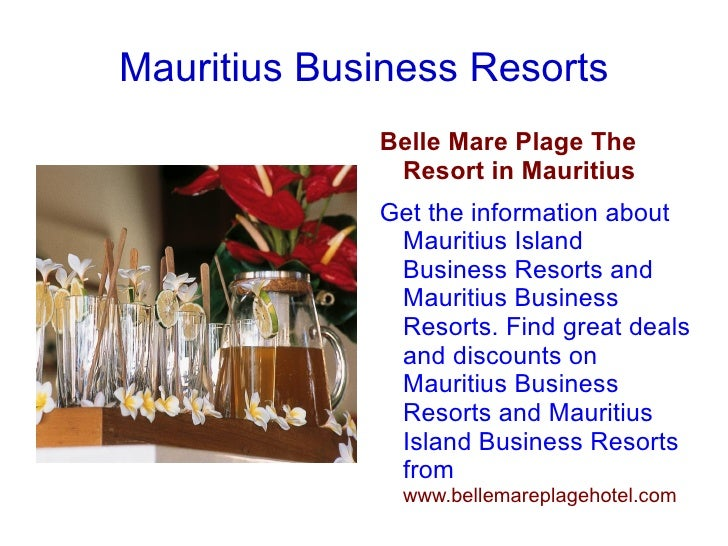 Mauritius Business Resorts <ul>Belle Mare Plage The Resort in Mauritius  Get the information about Mauritius Island Busine...