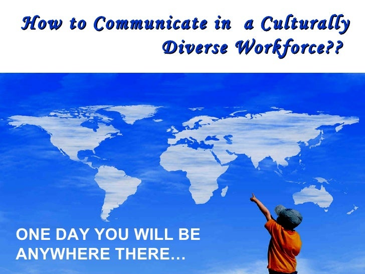 Communicating With A Culturally Diverse Workforce