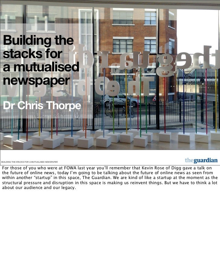 Building the  stacks for  a mutualised  newspaper  Dr Chris Thorpe    BUILDING THE STACKS FOR A MUTUALISED NEWSPAPER   For...