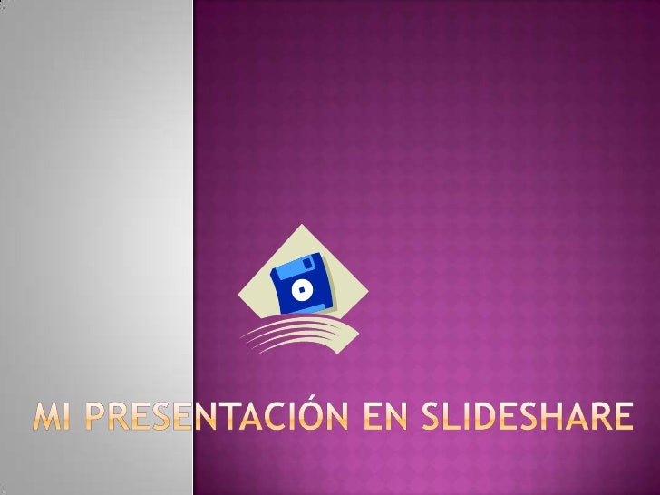 Mi presentación en slideshare<br />