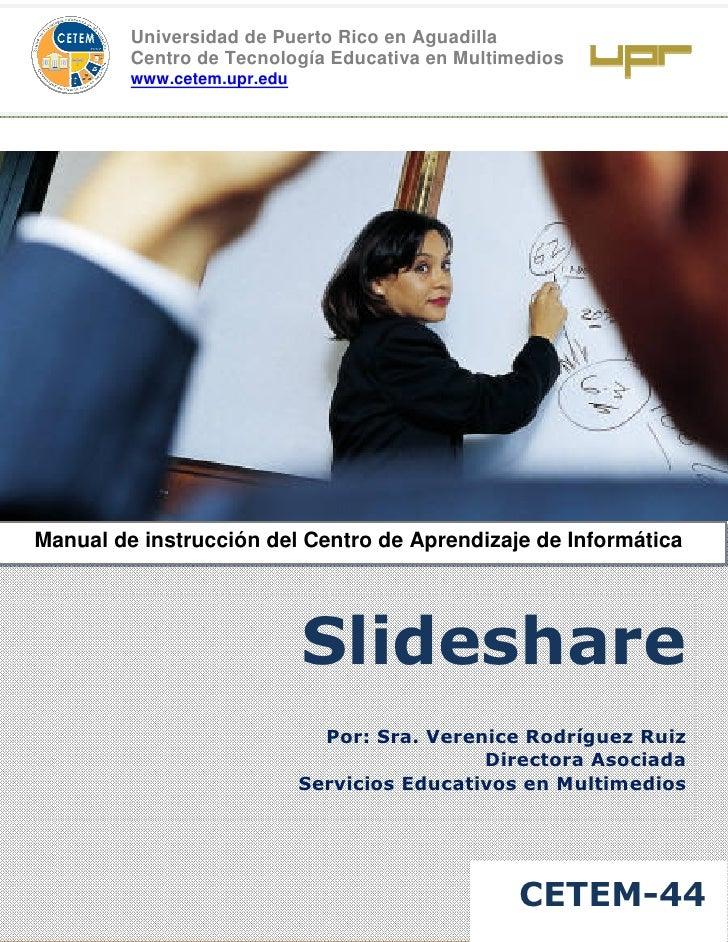 Universidad de Puerto Rico en Aguadilla          Centro de Tecnología Educativa en Multimedios          www.cetem.upr.edu ...