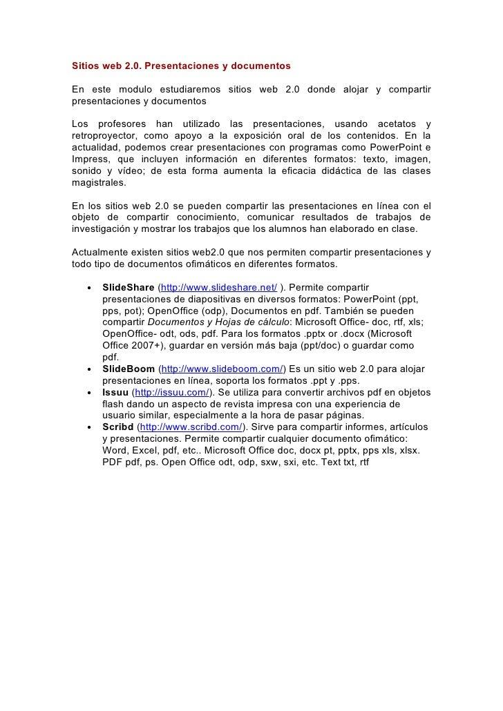 Sitios web 2.0. Presentaciones y documentos  En este modulo estudiaremos sitios web 2.0 donde alojar y compartir presentac...