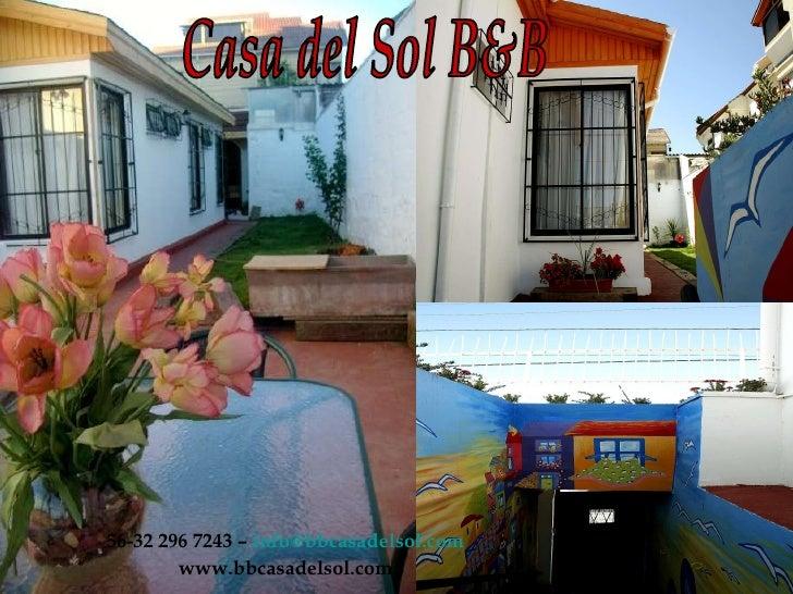 Casa del Sol B&B 56-32 296 7243 –  [email_address] www.bbcasadelsol.com