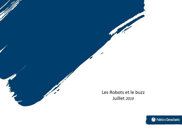 Les Robots et le buzz Juillet  2010